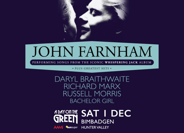 A Day On The Green presents John Farnham performing 'Whispering Jack' & his Greatest Hits Bimbadgen Hunter Valley