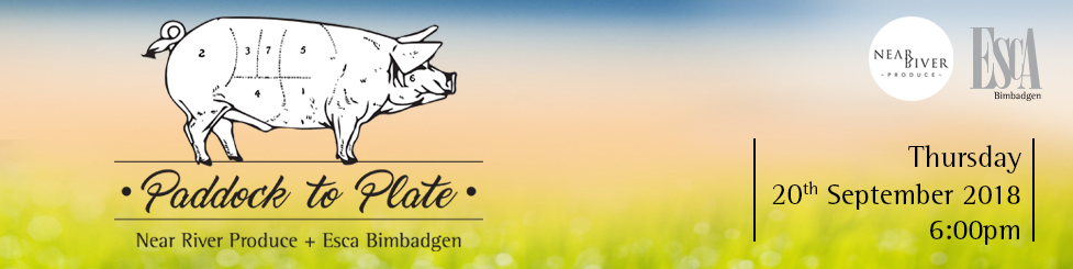 Near River Produce + Esca Bimbadgen | Paddock to Plate Dinner