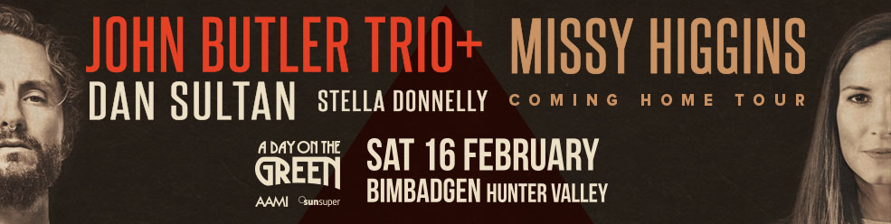 A Day On The Green presents John Butler Trio & Missy Higgins, with special guests Dan Sultan and Stella Donnelly