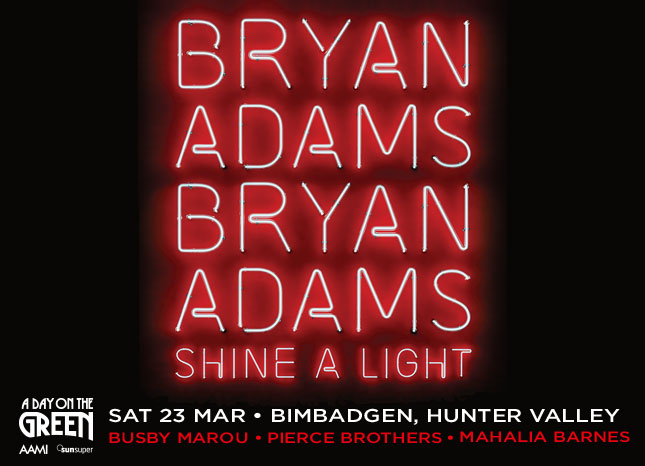 A Day On The Green Bryan Adams, Shine A Light tour. Joined by special guests, Busby Marou, Pierce Brothers and Mahalia Barnes. 23 March 2019